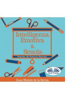 Intelligenza Emotiva A Scuola