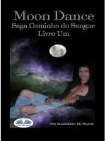 Moon Dance (Caminho Do Sangue Livro Um)-Saga Caminho Do Sangue Livro 13
