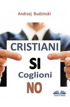 Cristiani Si Coglioni No