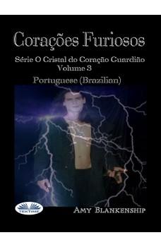 Corações Furiosos-Série O Cristal Do Coração Guardião Volume 3