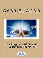 La Preghiera Di Giosafat: O Dio Non Li Fermerai