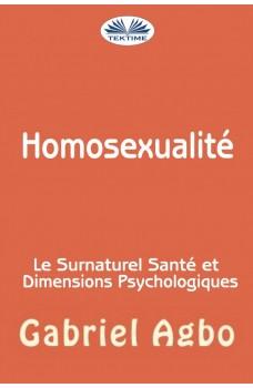 Homosexualité : Le Surnaturel, Santé Et Dimensions Psychologiques