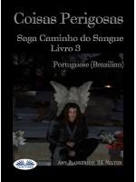 Coisa Perigosas-Vínculo De Sangue Livro 3