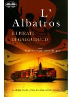 L'Albatros E I Pirati Di Galguduud-La Storia Di Una Lettera Di Corsa Nel XXI Secolo