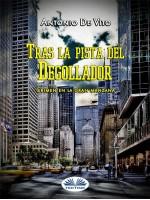 Crimen En La Gran Manzana-Tras La Pista Del Degollador