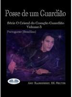 Posse De Um Guardião-O Cristal Do Coração Guardião Livro 5