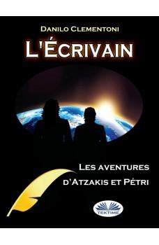 L'Écrivain-Les Aventures D'Atzakis Et Pétri