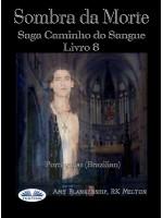 Sombra Da Morte-Saga Caminho Do Sangue Livro 8