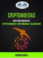 Criptomoedas: Guia Para Iniciantes (Cryptocurrency: Criptomoedas E Blockchain)
