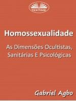 Homossexualidade:  As Dimensões Ocultistas, Sanitárias E Psicológicas