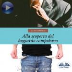 La Mitomania-Alla Scoperta Del Bugiardo Compulsivo