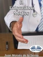 El Enigmático Médico