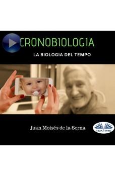Cronobiologia-La Biologia Del Tempo