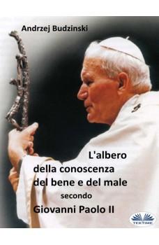 L'albero Della Conoscenza Del Bene E Del Male  Secondo  Giovanni Paolo II