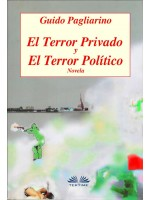 El Terror Privado Y El Terror Político-Novela