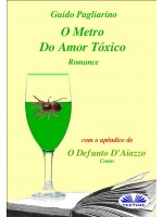 O Metro Do Amor Tóxico - Romance-Com O Apêndice De: Il Fu D'aiazzo – Conto