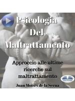 Psicologia Del Maltrattamento-Approccio Alle Ultime Ricerche Sul Maltrattamento