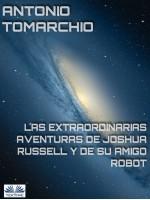 Las Extraordinarias Aventuras De Joshua Russell Y De Su Amigo Robot