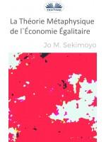 La Théorie Métaphysique De L'Économie Égalitaire