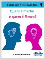 Quem É Macho E Quem É Fêmea?-Debate Com A Hossexualidade