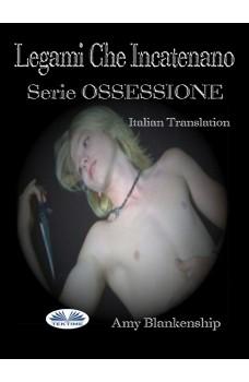 Legami Che Incatenano-Serie Ossessione