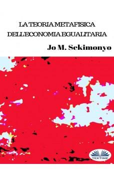 La Teoria Metafisica Dell'Economia Egualitaria
