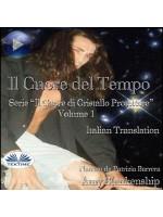 Il Cuore Del Tempo-Il Cuore Di Cristallo Protettore - Volume 1