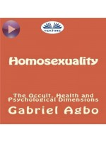 Homosexuality: The Occult, Health And Psychological Dimensions