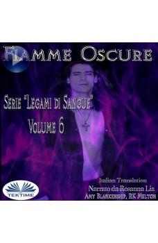Fiamme Oscure (Legami Di Sangue - Volume 6)