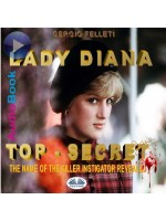 Lady Diana - Top Secret-The Name Of The Killer Instigator Revealed.