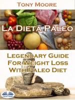 La Dieta Paleo: Guía Legendaria Para Perder Peso Con La Dieta Paleo