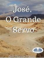 José, O Grande Servo