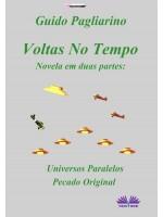 Voltas No Tempo-Novela Em Duas Partes: Universos Paralelos - Pecado Original