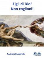 Figli Di Dio! Non Coglioni!
