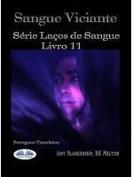 Sangue Viciante-Série Laços De Sangue, Livro 11