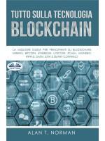 Tutto Sulla Tecnologia Blockchain-La Migliore Guida Per Principianti Su Blockchain, Mining, Bitcoin, Ethereum, Litecoin, Zcash, Monero