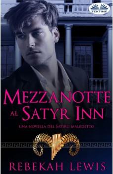 Mezzanotte Al Satyr Inn-Una Novella Del Satiro Maledetto
