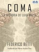 Coma-La Historia De Luigi Mazza