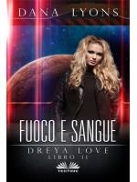 Fuoco E Sangue-Dreya Love Libro 2
