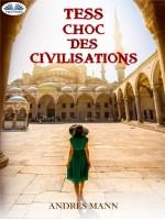Tess-Choc Des Civilisations