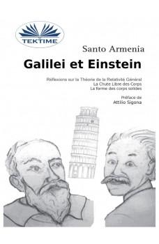 Galilei Et Einstein-Réflexions Sur La Théorie De La Relativité General - La Chute Libre Des Corps