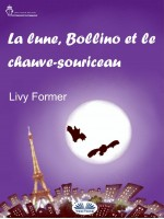 La Lune, Bollino Et Le Chauve-Souriceau
