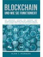 Blockchain - Und Wie Sie Funktioniert-Der Endgültige Leitfaden Für Einsteiger Über Blockchain Wallet, Mining, Bitcoin, Ethereum, Litecoin