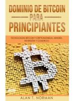 Dominio De Bitcoin Para Principiantes-Tecnologías Bitcoin Y Criptomoneda, Minería, Inversión Y Comercio