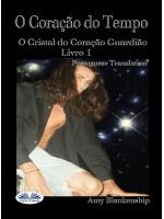 O Coração Do Tempo-O Guardião Do Coração De Cristal - Livro 1