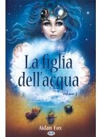 La Figlia Dell'Acqua-Libro 1