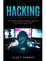Guía De Hacking De Computadora Para Principiantes-Cómo Hackear Una Red Inalámbrica Seguridad Básica Y Pruebas De Penetración Kali Linux Su Primer Hack